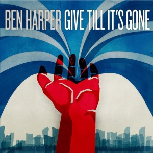 HARPER Ben   - Give till it's  gone