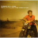 WILLIAMS Robbie - Reality killed the video star